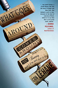 What Goes Around Comes Around Con Lehane
